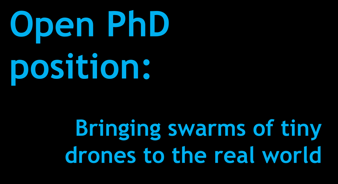 CLOSED) Open PhD position: Bringing swarms of tiny drones to the